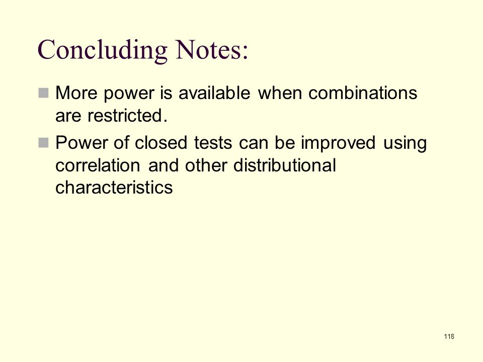 Concluding Notes: More power is available when combinations are restricted.