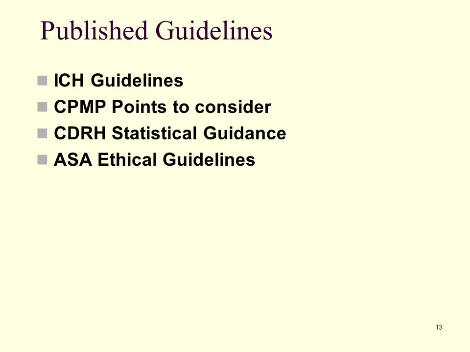 Published Guidelines ICH Guidelines CPMP Points to consider