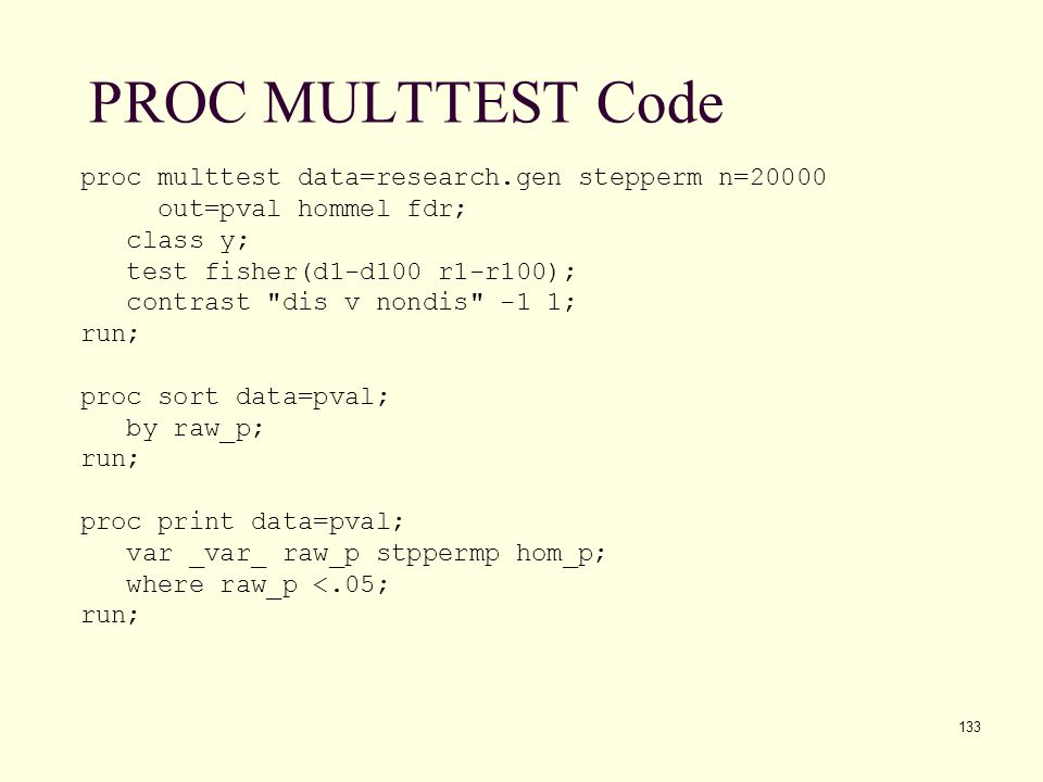 PROC MULTTEST Code proc multtest data=research.gen stepperm n=20000