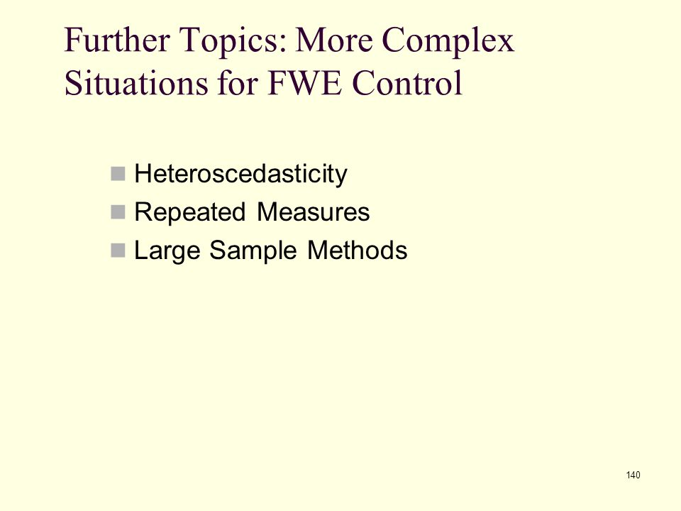 Further Topics: More Complex Situations for FWE Control