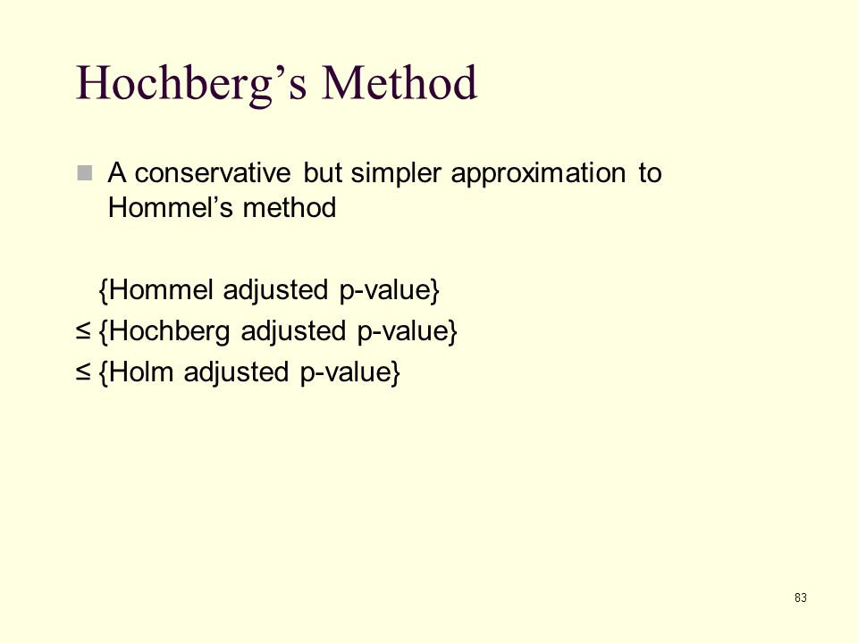 Hochberg's Method A conservative but simpler approximation to Hommel's method. {Hommel adjusted p-value}