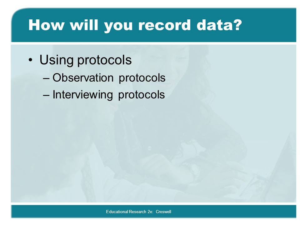 How will you record data