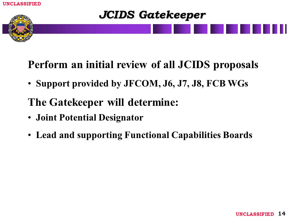 Perform an initial review of all JCIDS proposals