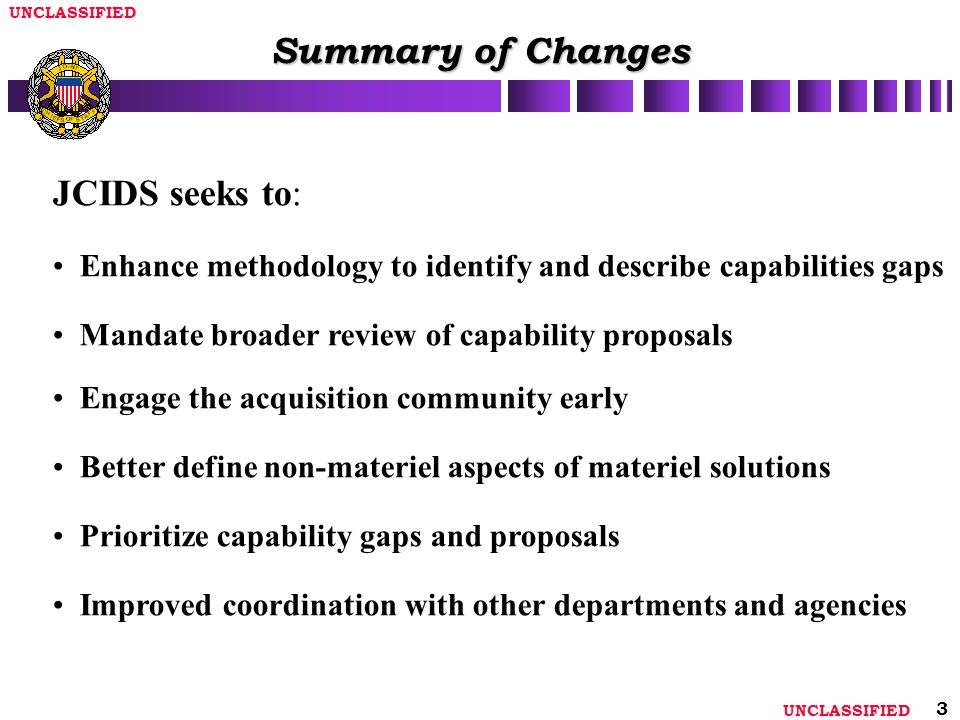 Summary of Changes JCIDS seeks to:
