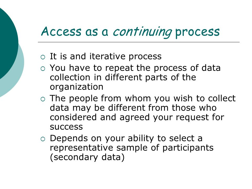 Access as a continuing process