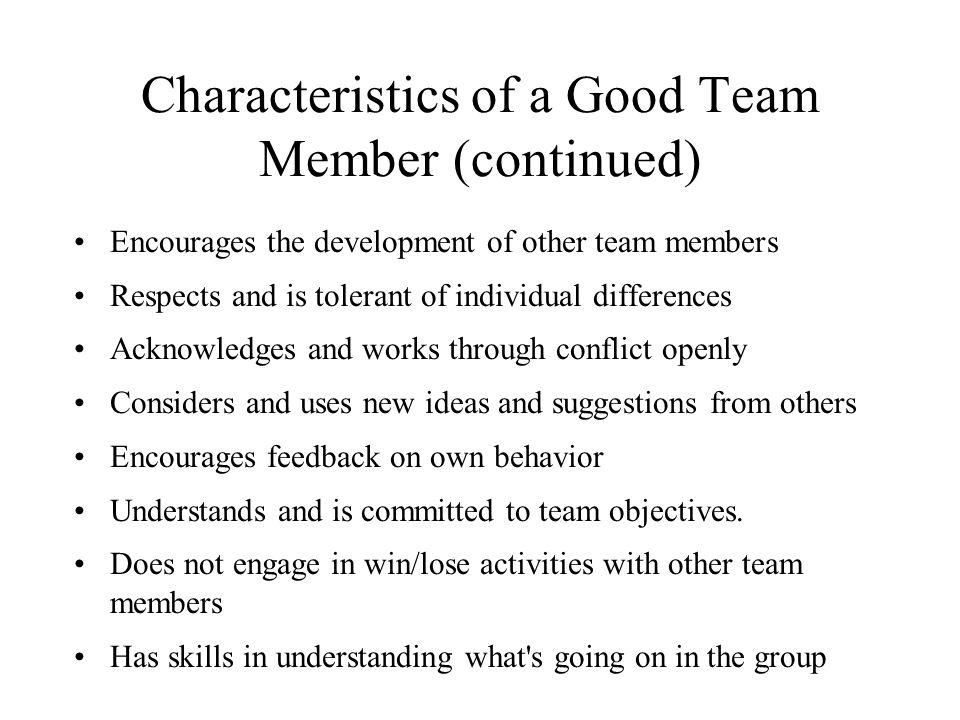 Characteristics of a Good Team Member (continued)