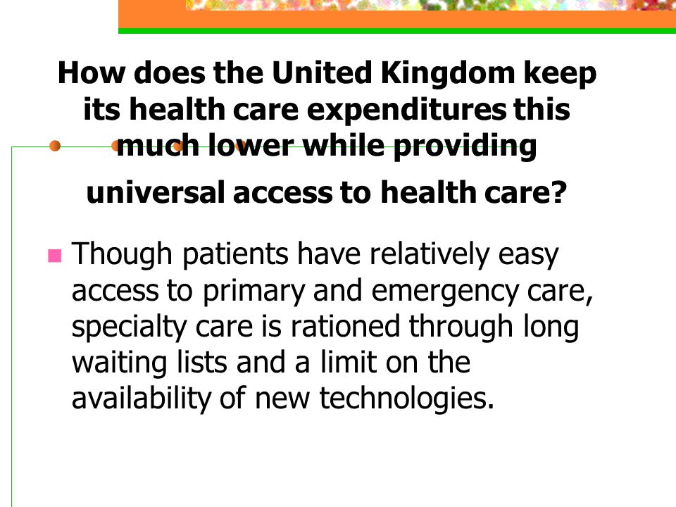 How does the United Kingdom keep its health care expenditures this much lower while providing universal access to health care