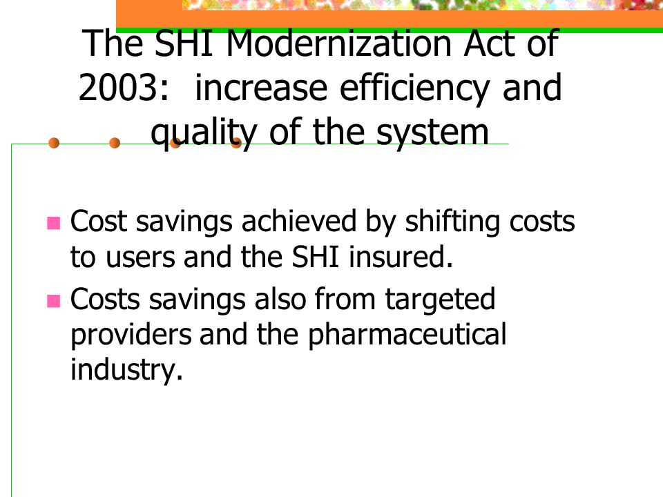 The SHI Modernization Act of 2003: increase efficiency and quality of the system