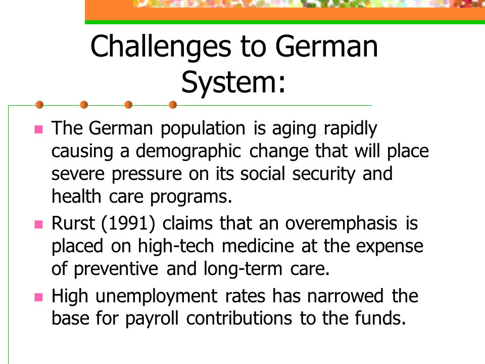 Challenges to German System: