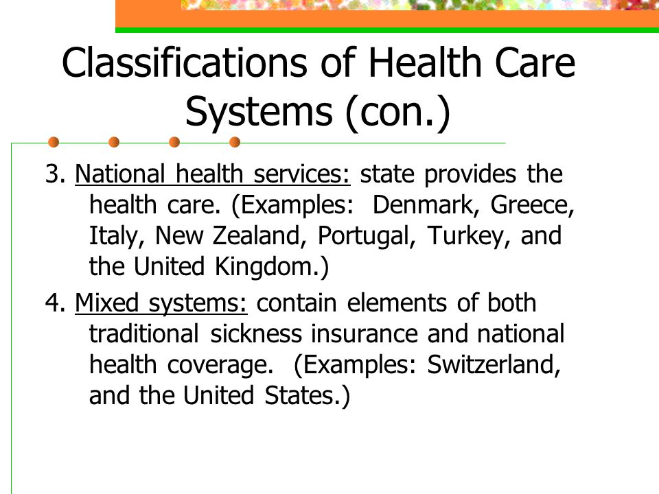 Classifications of Health Care Systems (con.)