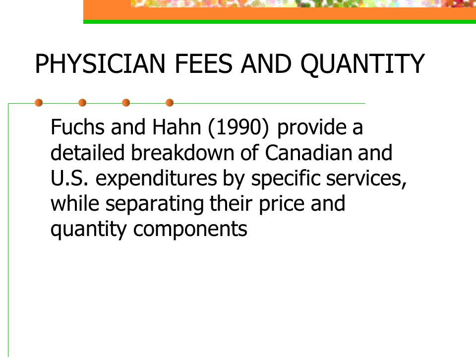 PHYSICIAN FEES AND QUANTITY