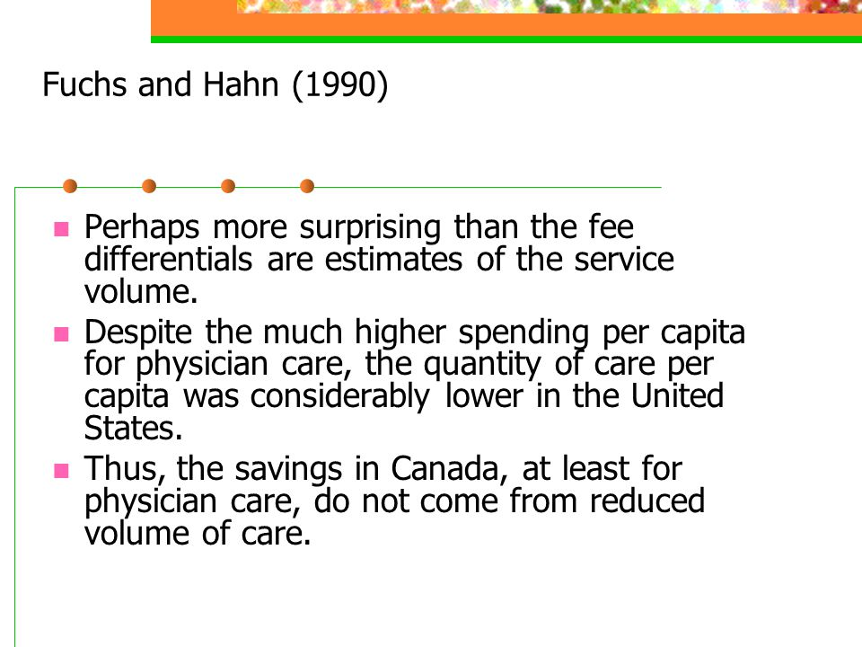 Fuchs and Hahn (1990) Perhaps more surprising than the fee differentials are estimates of the service volume.