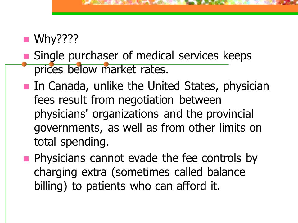 Single purchaser of medical services keeps prices below market rates.