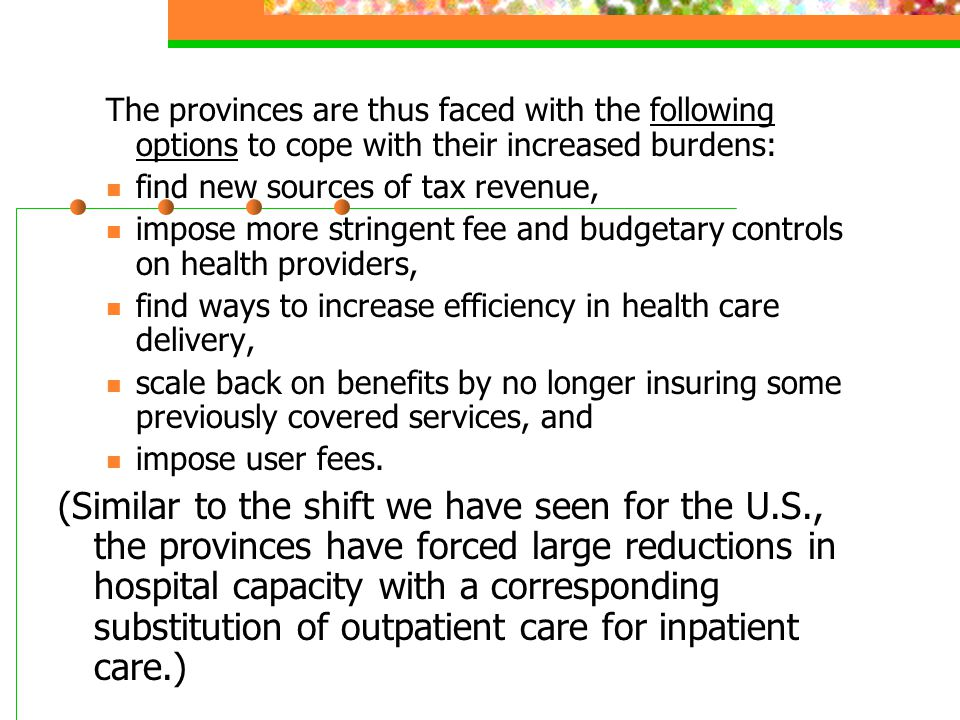 The provinces are thus faced with the following options to cope with their increased burdens: