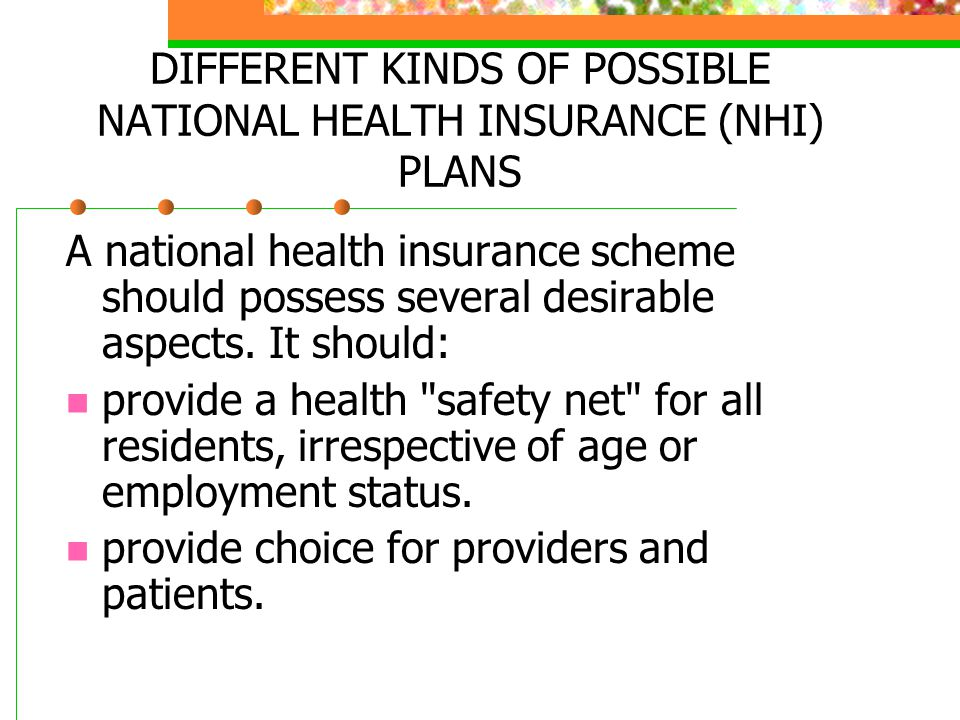 DIFFERENT KINDS OF POSSIBLE NATIONAL HEALTH INSURANCE (NHI) PLANS
