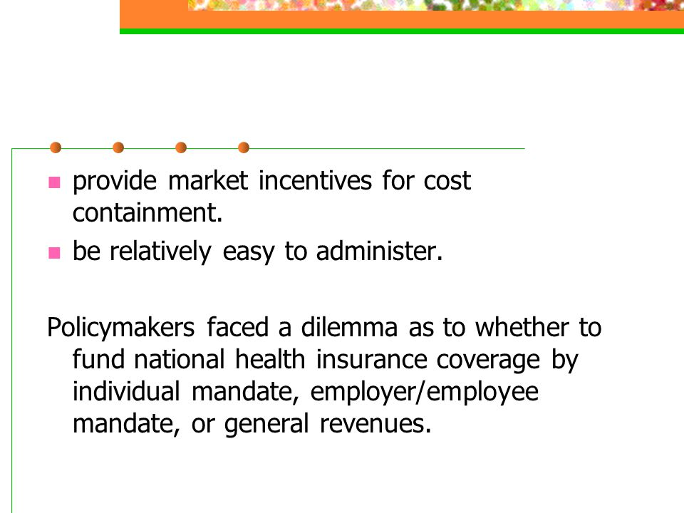 provide market incentives for cost containment.