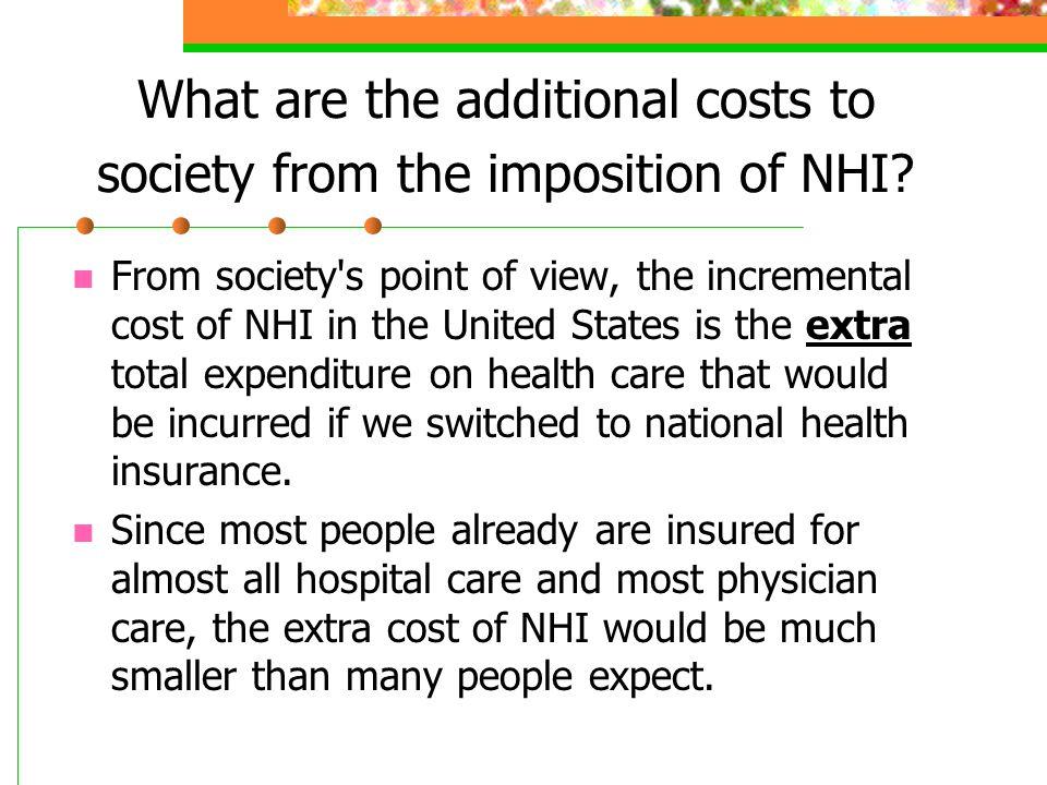 What are the additional costs to society from the imposition of NHI
