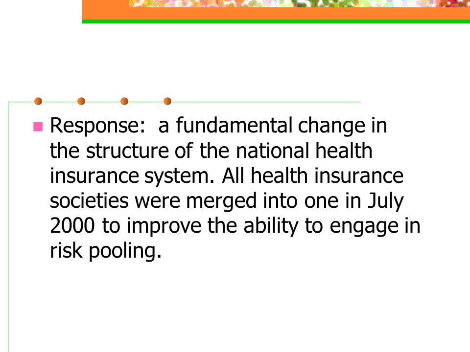 Response: a fundamental change in the structure of the national health insurance system.