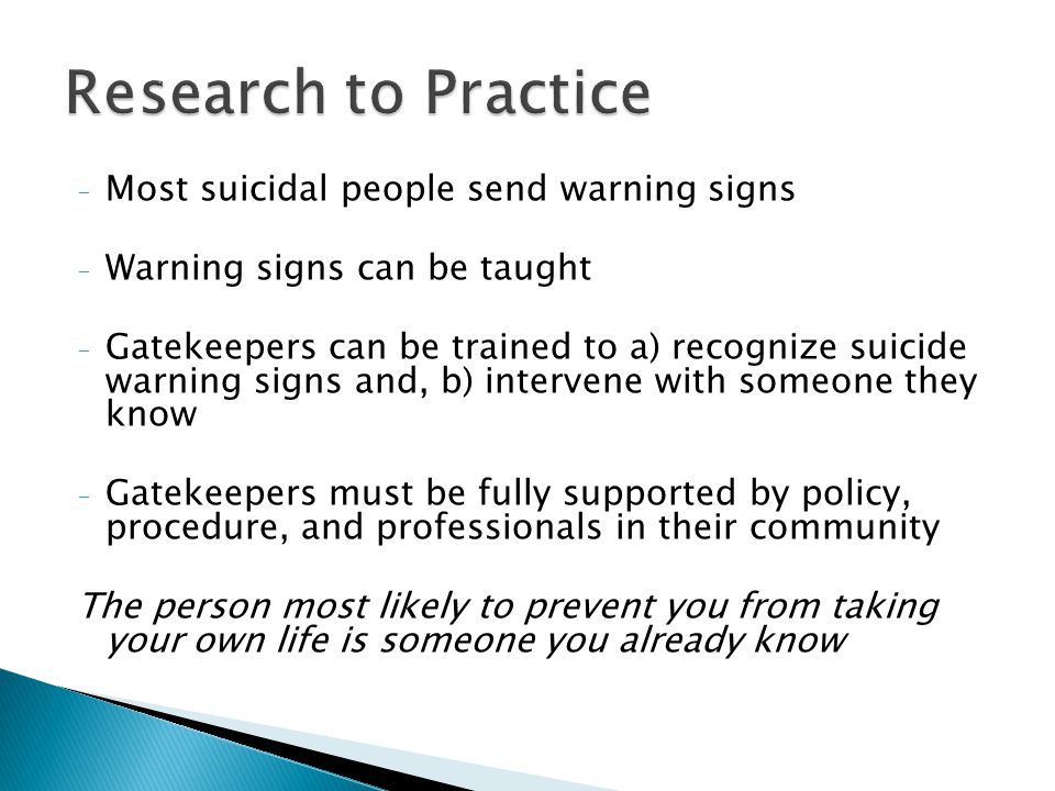 Research to Practice Most suicidal people send warning signs