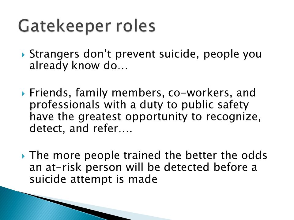 Gatekeeper roles Strangers don't prevent suicide, people you already know do…