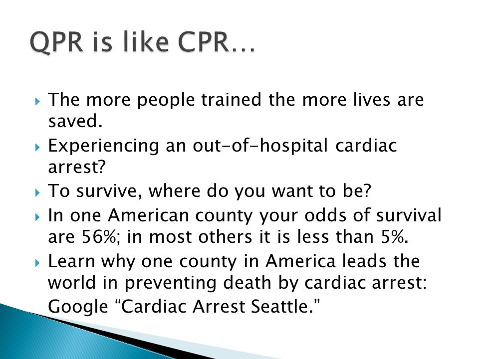 QPR is like CPR… The more people trained the more lives are saved.
