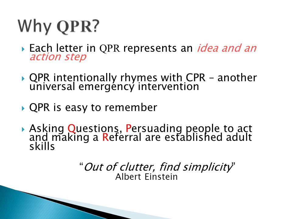 Why QPR Each letter in QPR represents an idea and an action step