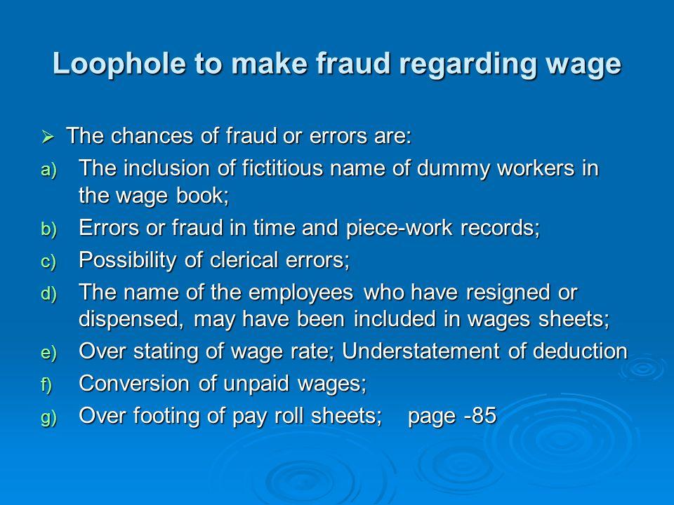 Loophole to make fraud regarding wage