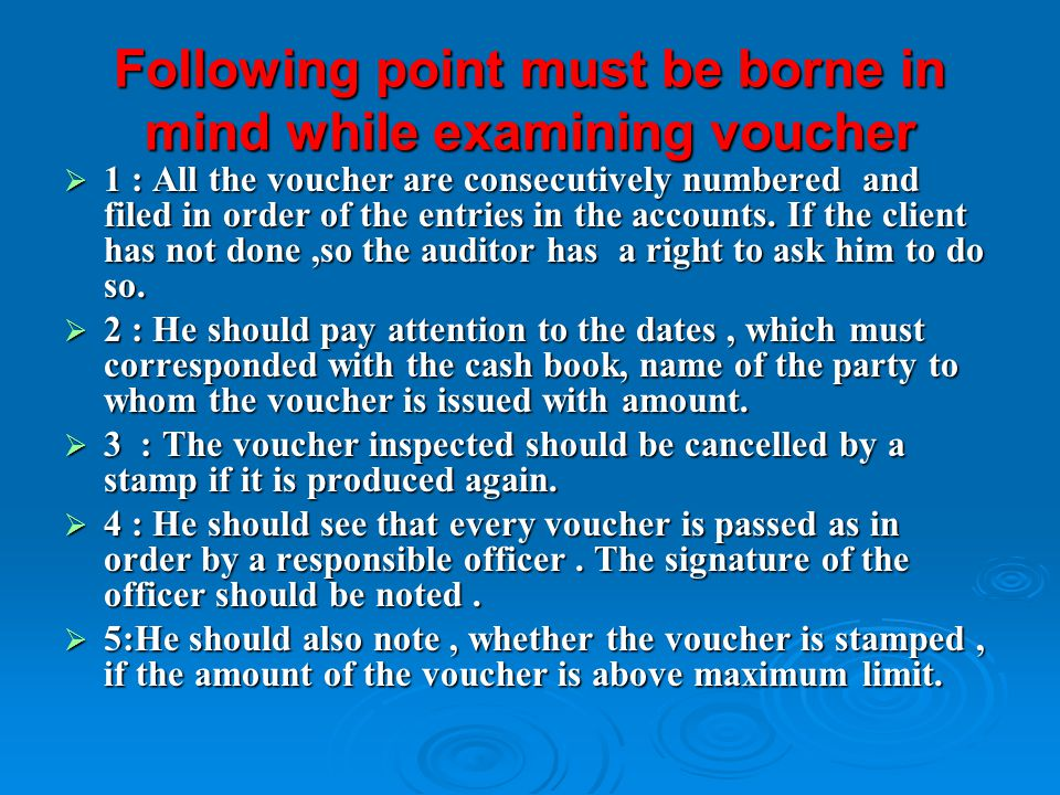 Following point must be borne in mind while examining voucher