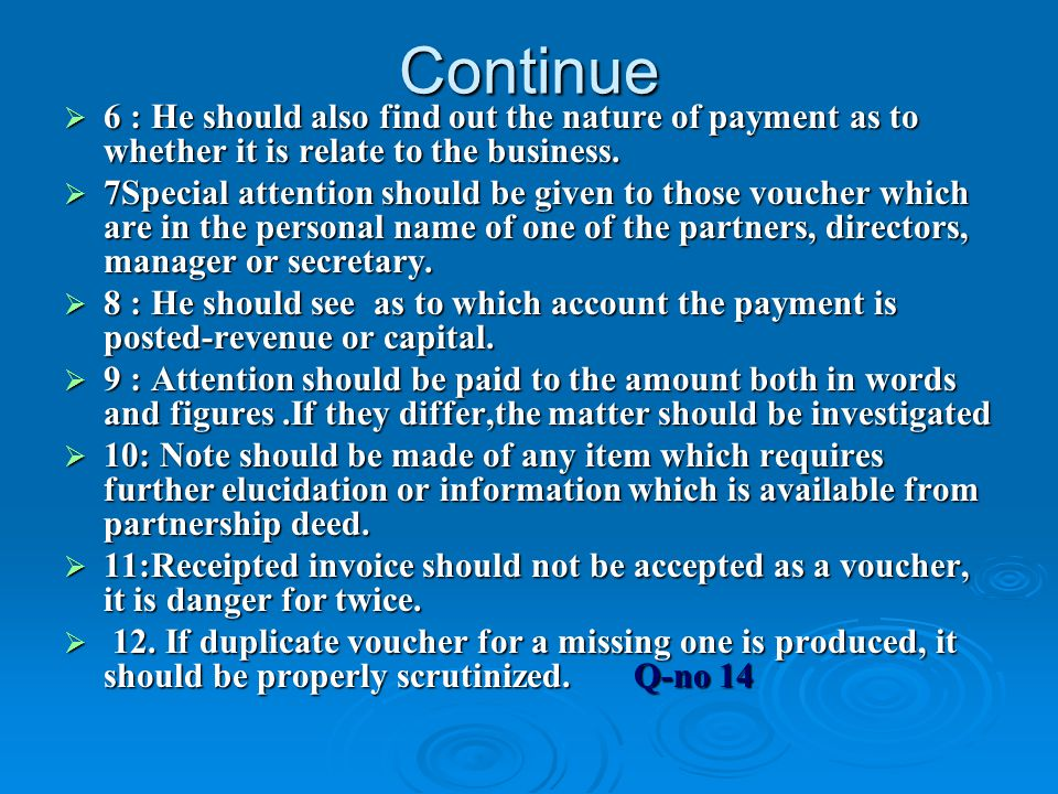 Continue 6 : He should also find out the nature of payment as to whether it is relate to the business.