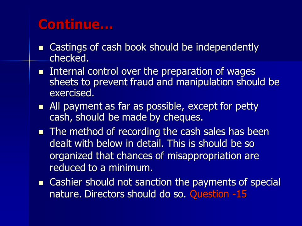 Continue… Castings of cash book should be independently checked.