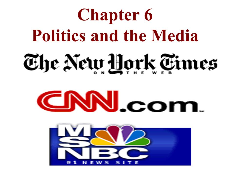 Chapter 6 Politics and the Media