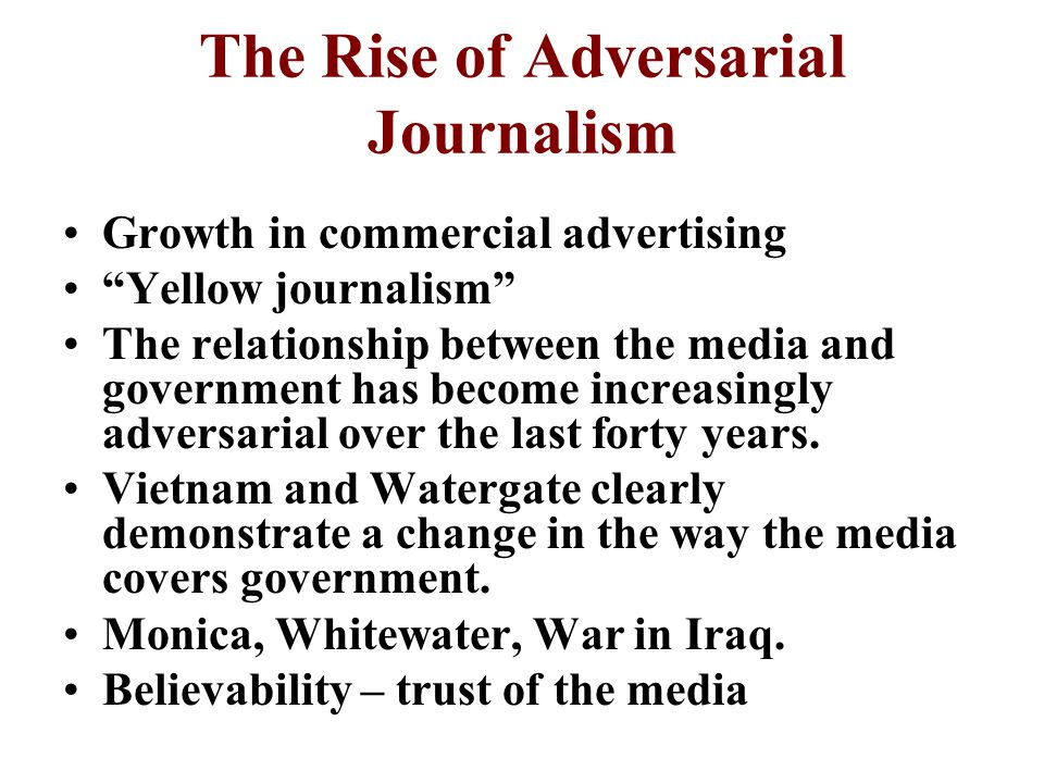 The Rise of Adversarial Journalism