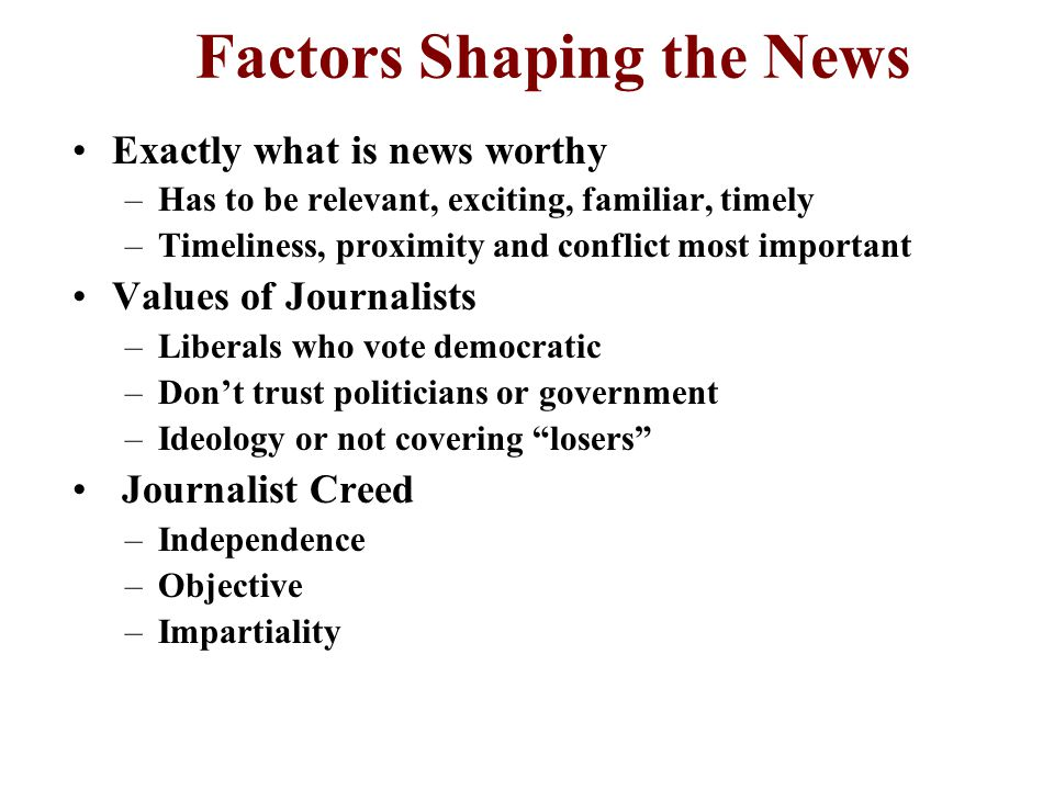 Factors Shaping the News