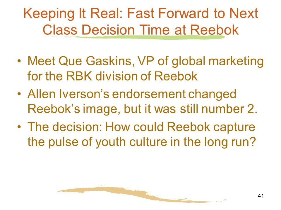 Keeping It Real: Fast Forward to Next Class Decision Time at Reebok