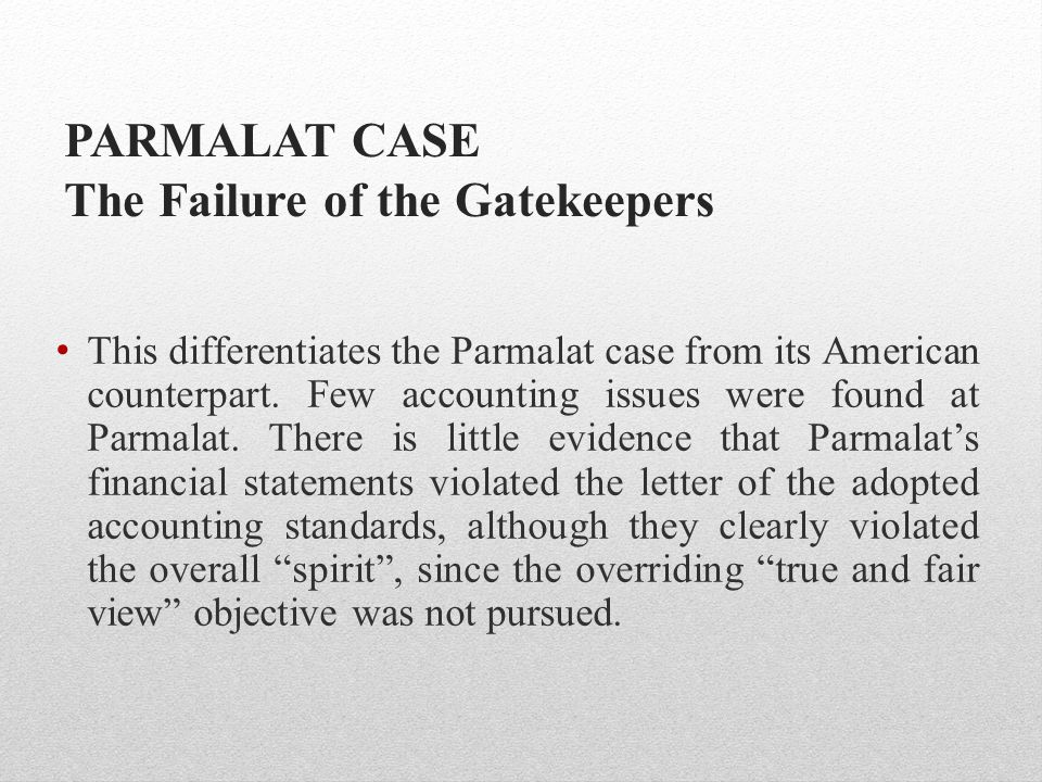 PARMALAT CASE The Failure of the Gatekeepers