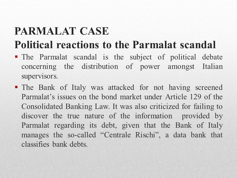 PARMALAT CASE Political reactions to the Parmalat scandal