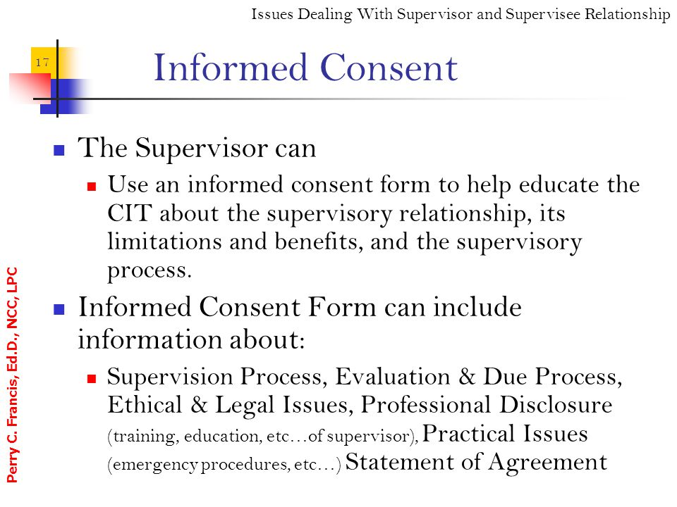 Informed Consent The Supervisor can