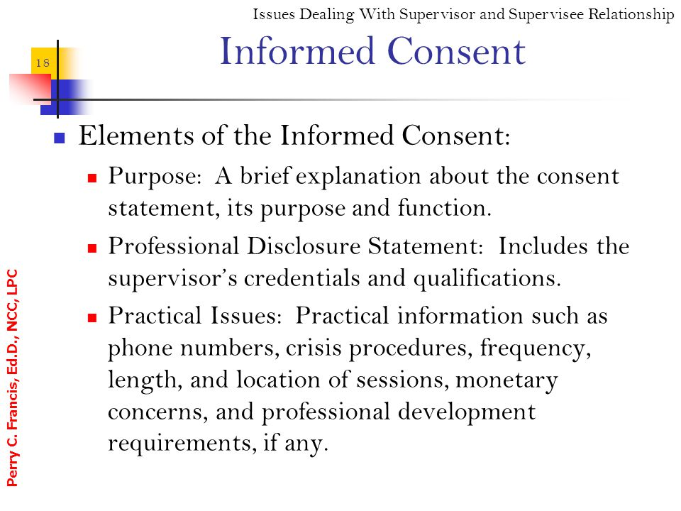Informed Consent Elements of the Informed Consent: