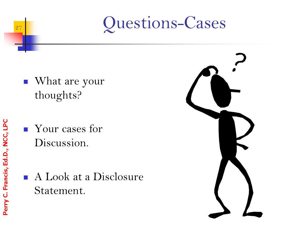 Questions-Cases What are your thoughts Your cases for Discussion.