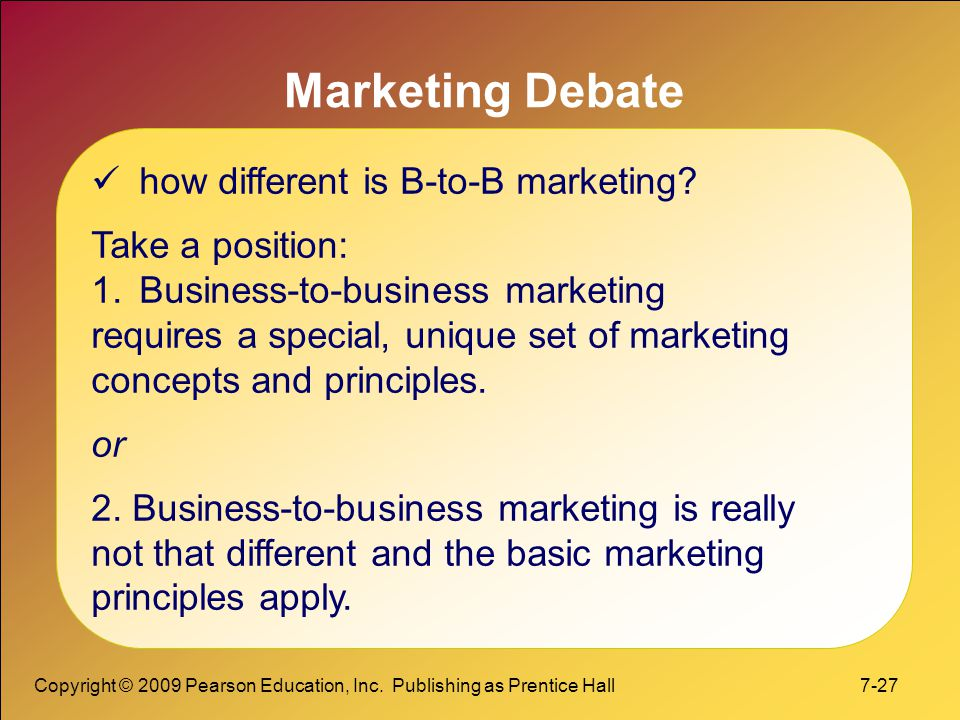 Marketing Debate how different is B-to-B marketing Take a position:
