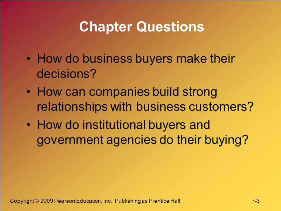 Chapter Questions How do business buyers make their decisions