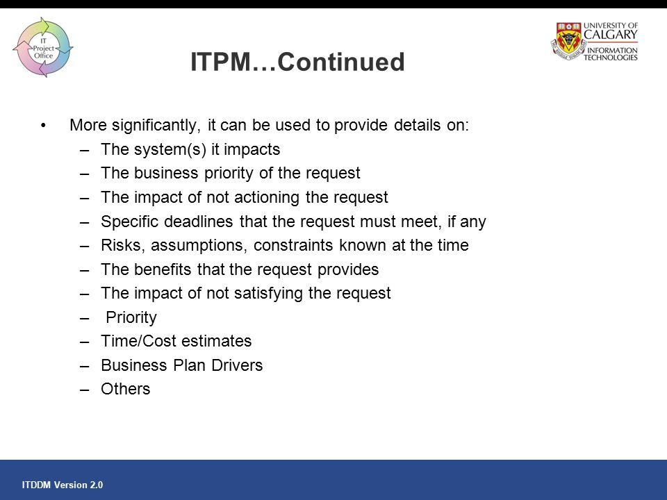 ITPM…Continued More significantly, it can be used to provide details on: The system(s) it impacts.