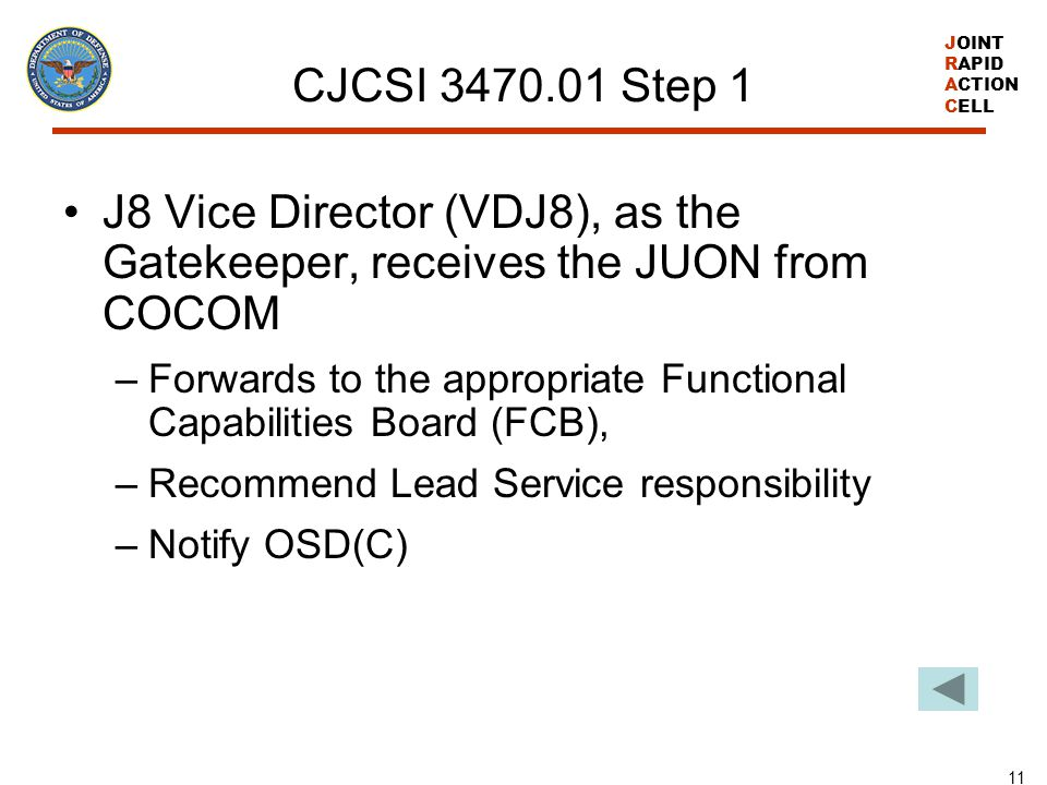 CJCSI 3470.01 Step 1 J8 Vice Director (VDJ8), as the Gatekeeper, receives the JUON from COCOM.