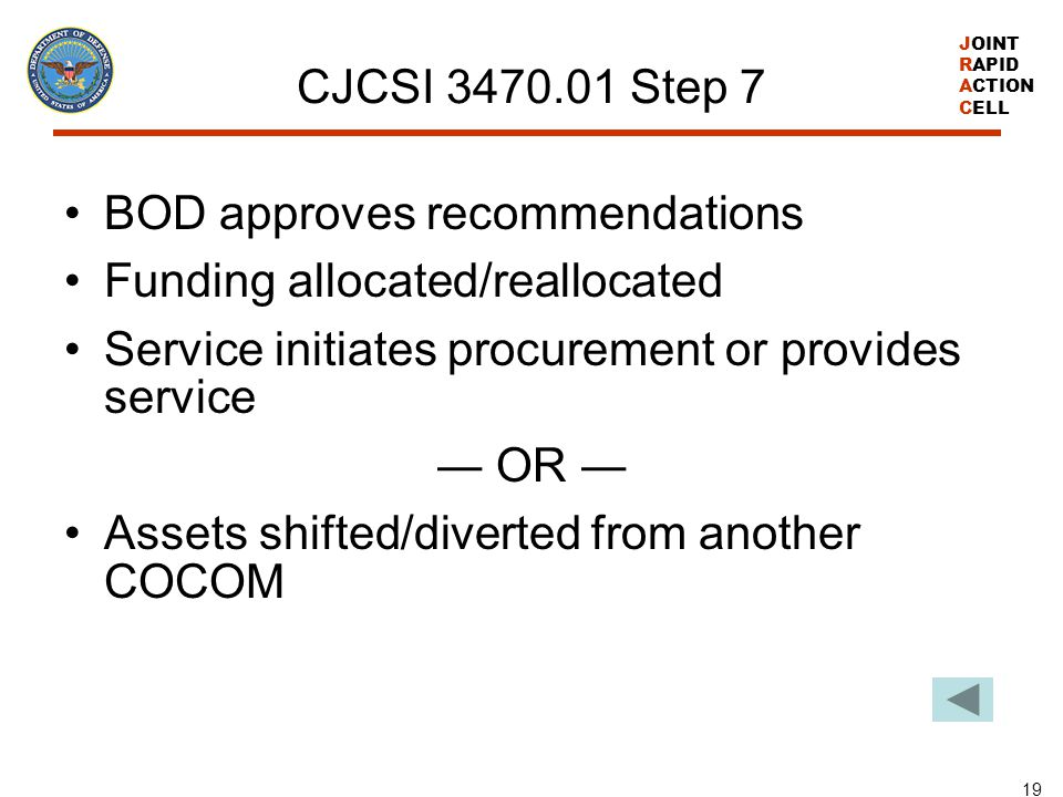 CJCSI 3470.01 Step 7 BOD approves recommendations. Funding allocated/reallocated. Service initiates procurement or provides service.
