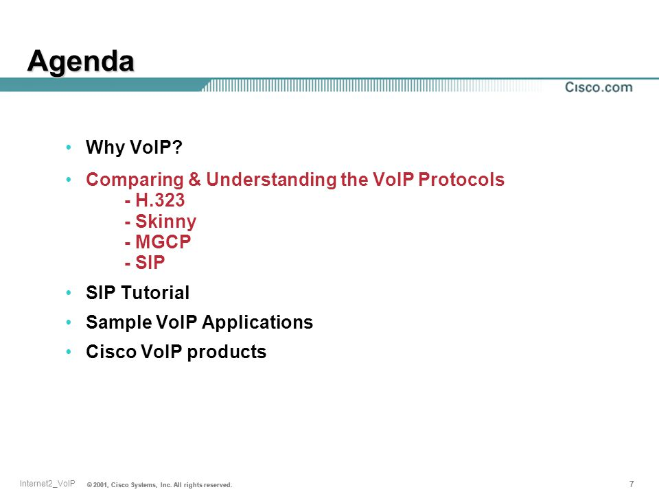 Agenda Why VoIP Comparing & Understanding the VoIP Protocols - H.323 - Skinny - MGCP - SIP.