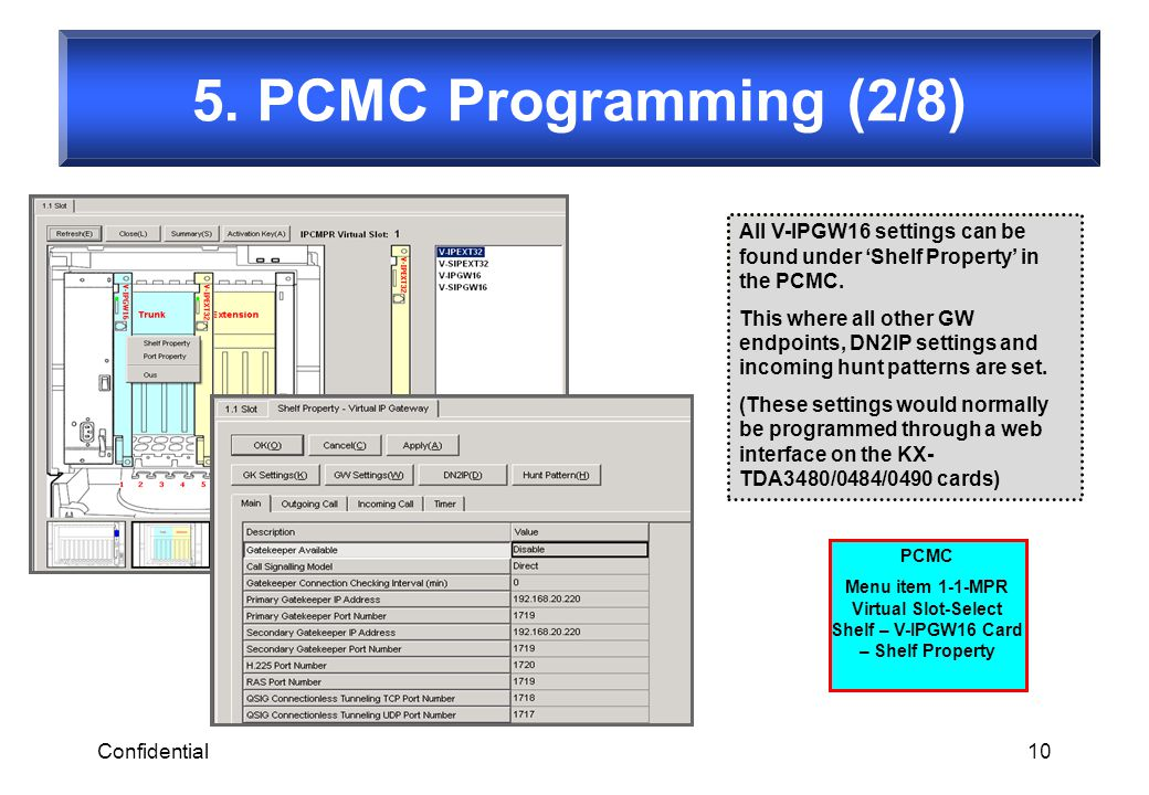 5. PCMC Programming (2/8) All V-IPGW16 settings can be found under 'Shelf Property' in the PCMC.