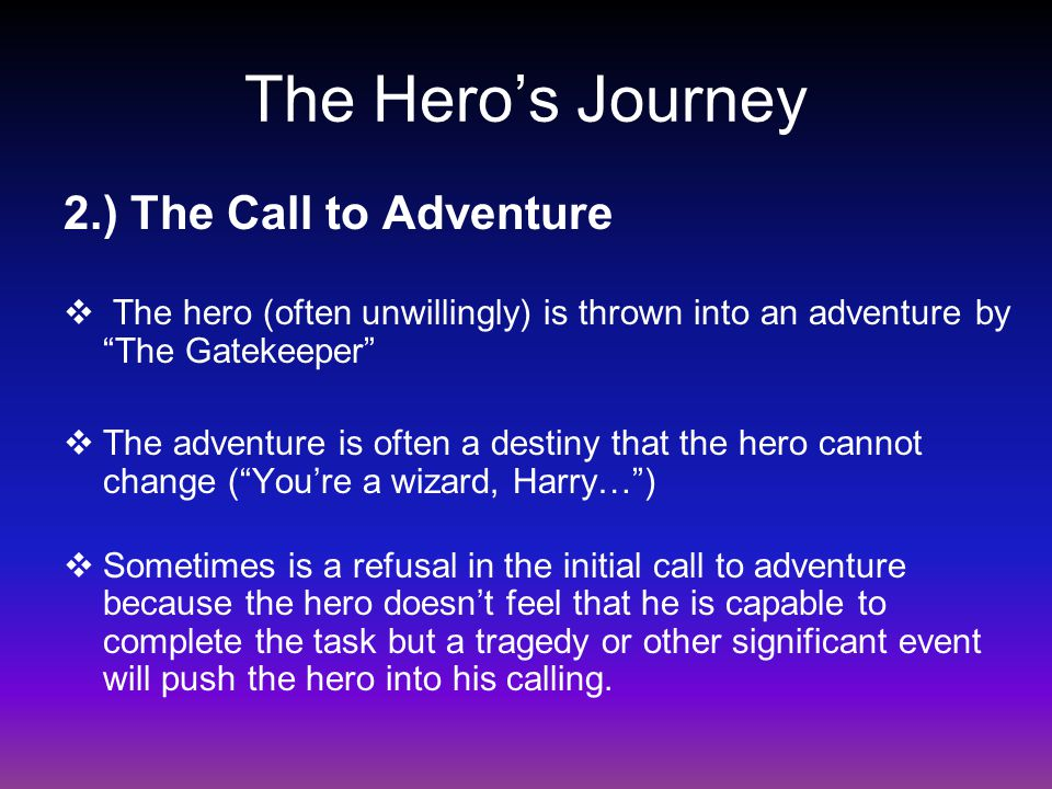 The Hero's Journey 2.) The Call to Adventure