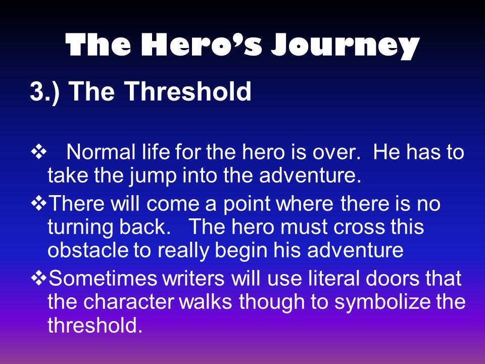 The Hero's Journey 3.) The Threshold