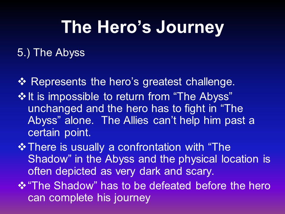 The Hero's Journey 5.) The Abyss