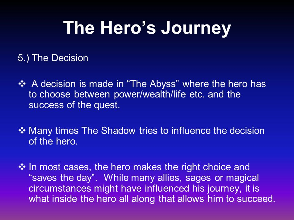 The Hero's Journey 5.) The Decision
